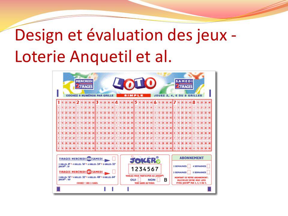 Design et évaluation des jeux - Loterie Anquetil et al.