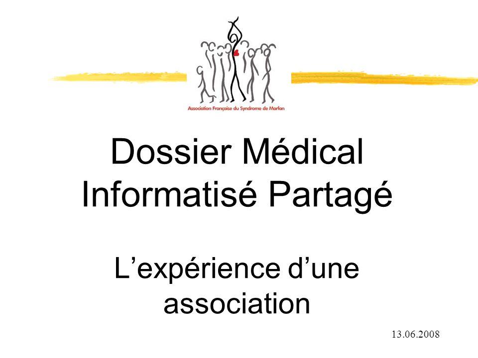 Dossier Médical Informatisé Partagé Lexpérience dune association 13.06.2008