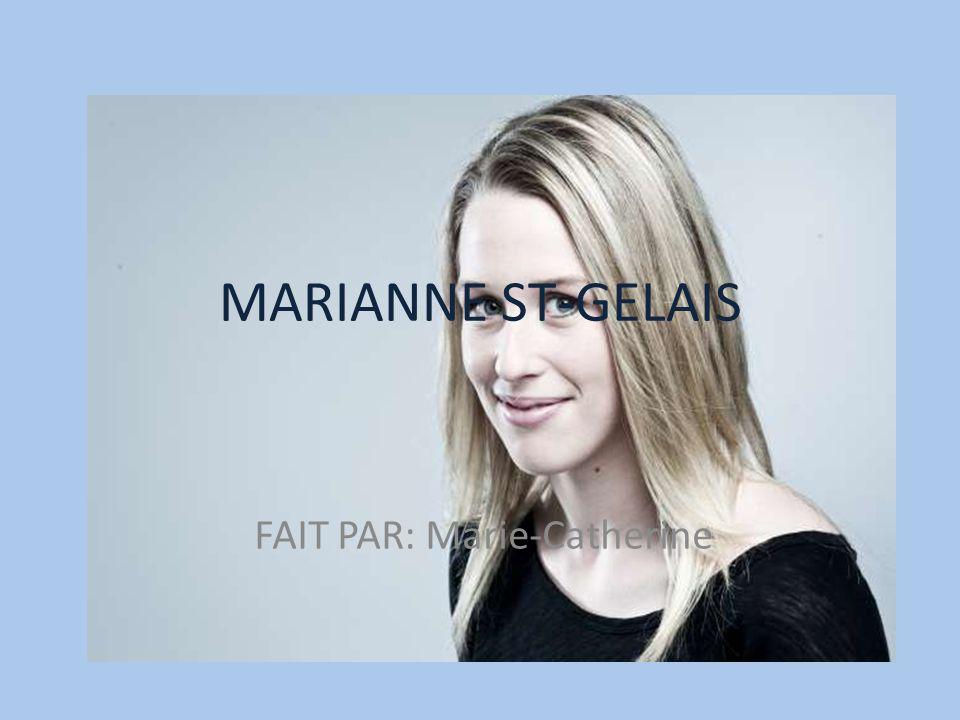 MARIANNE ST-GELAIS FAIT PAR: Marie-Catherine