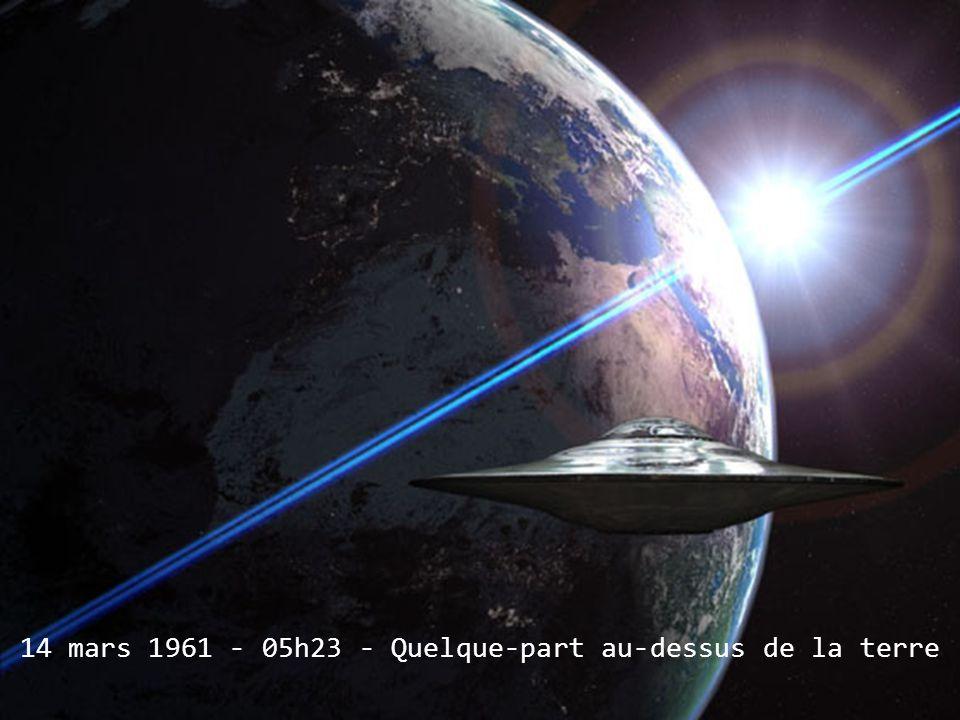 14 mars 1961 - 05h23 - Quelque-part au-dessus de la terre