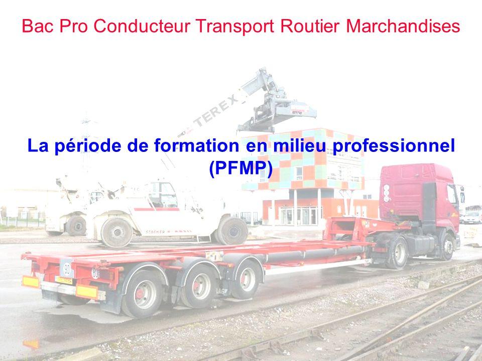 Bac Pro Conducteur Transport Routier Marchandises La période de formation en milieu professionnel (PFMP) 22 semaines sur 3 ans dont 16 semaines en première et terminale.