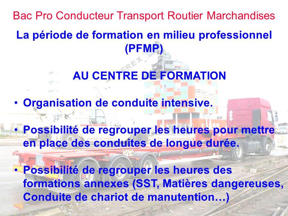 Bac Pro Conducteur Transport Routier Marchandises La période de formation en milieu professionnel (PFMP) AU CENTRE DE FORMATION Organisation de condui
