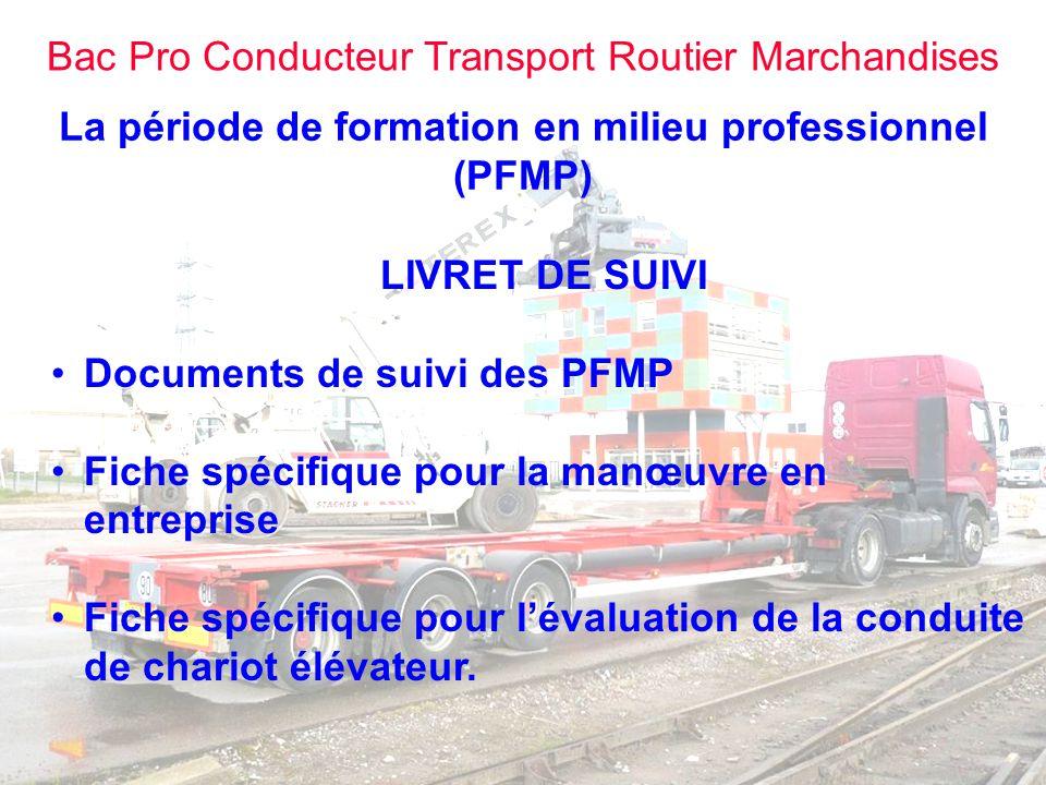 Bac Pro Conducteur Transport Routier Marchandises La période de formation en milieu professionnel (PFMP) LIVRET DE SUIVI Documents de suivi des PFMP F