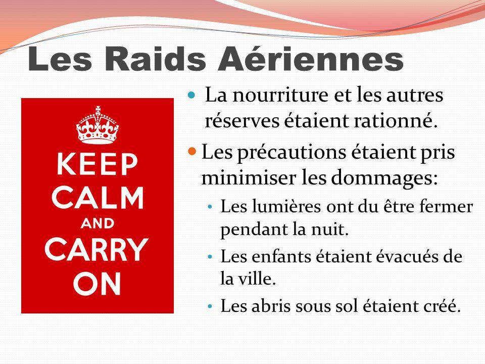 Les Raids Aériennes La nourriture et les autres réserves étaient rationné.