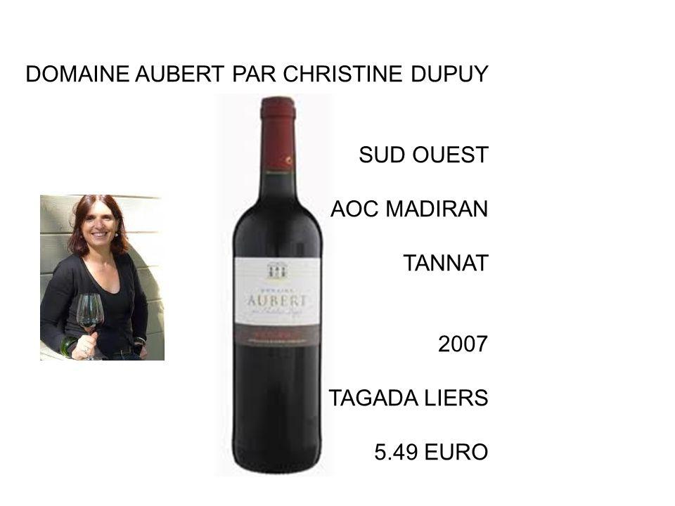 DOMAINE AUBERT PAR CHRISTINE DUPUY SUD OUEST AOC MADIRAN TANNAT 2007 TAGADA LIERS 5.49 EURO