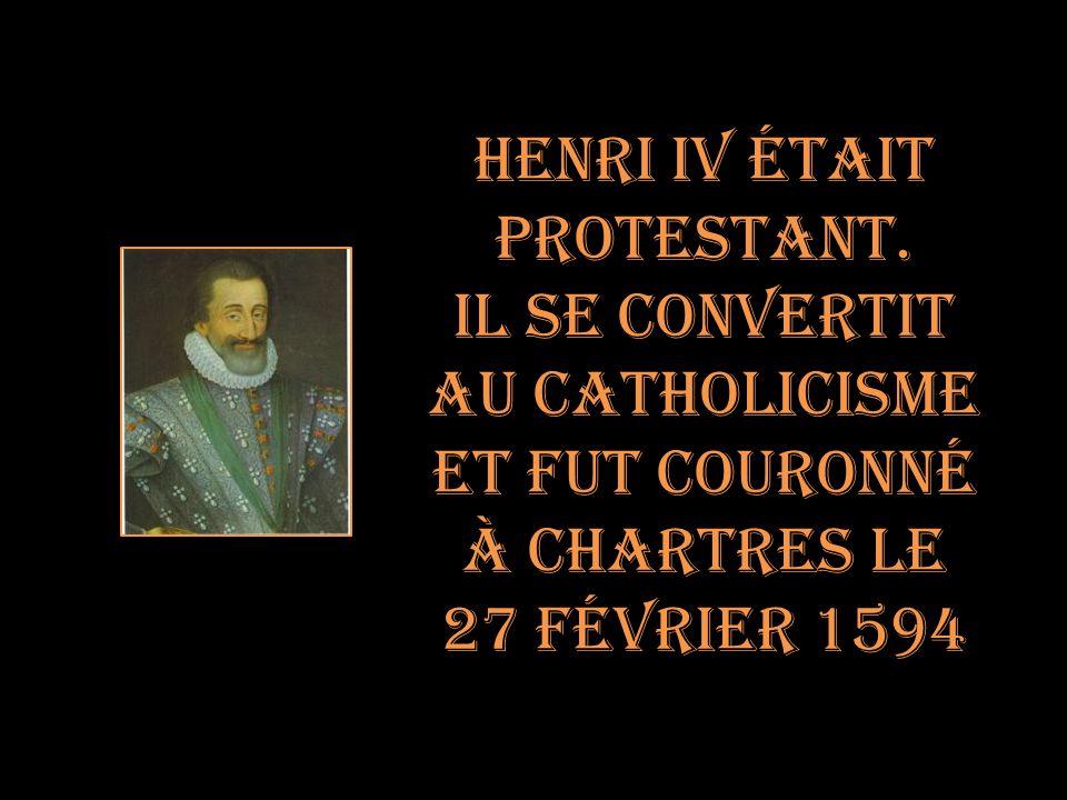 Henri IV fut le seul roi De France sacré dans cette Cathédrale, et non pas à Reims comme Le voulait la coutume