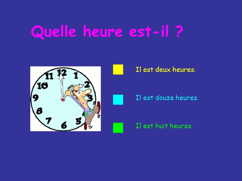 Il est trois heures et demie. BRAVO, cest juste ! Quelle heure est-il ?