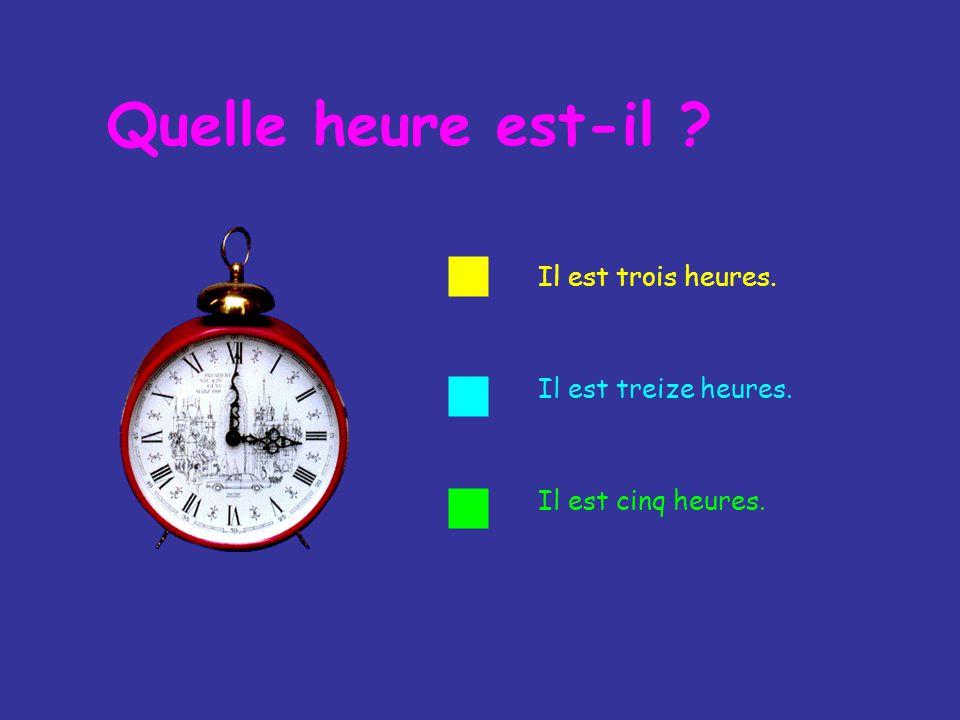 Quelle heure est-il ? Cest faux !