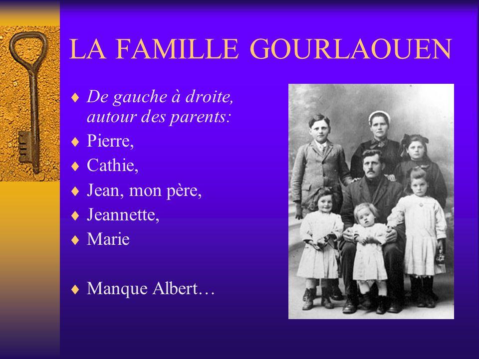 LA FAMILLE GOURLAOUEN De gauche à droite, autour des parents: Pierre, Cathie, Jean, mon père, Jeannette, Marie Manque Albert…
