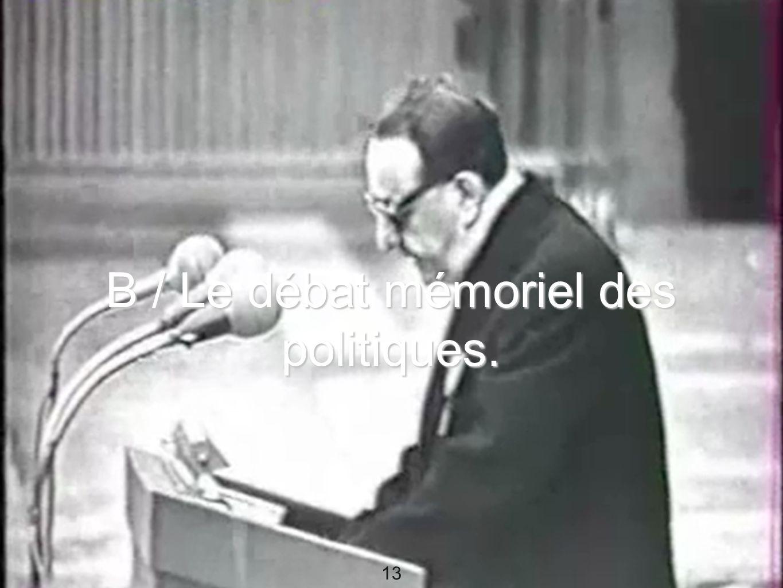 13 B / Le débat mémoriel des politiques. 13