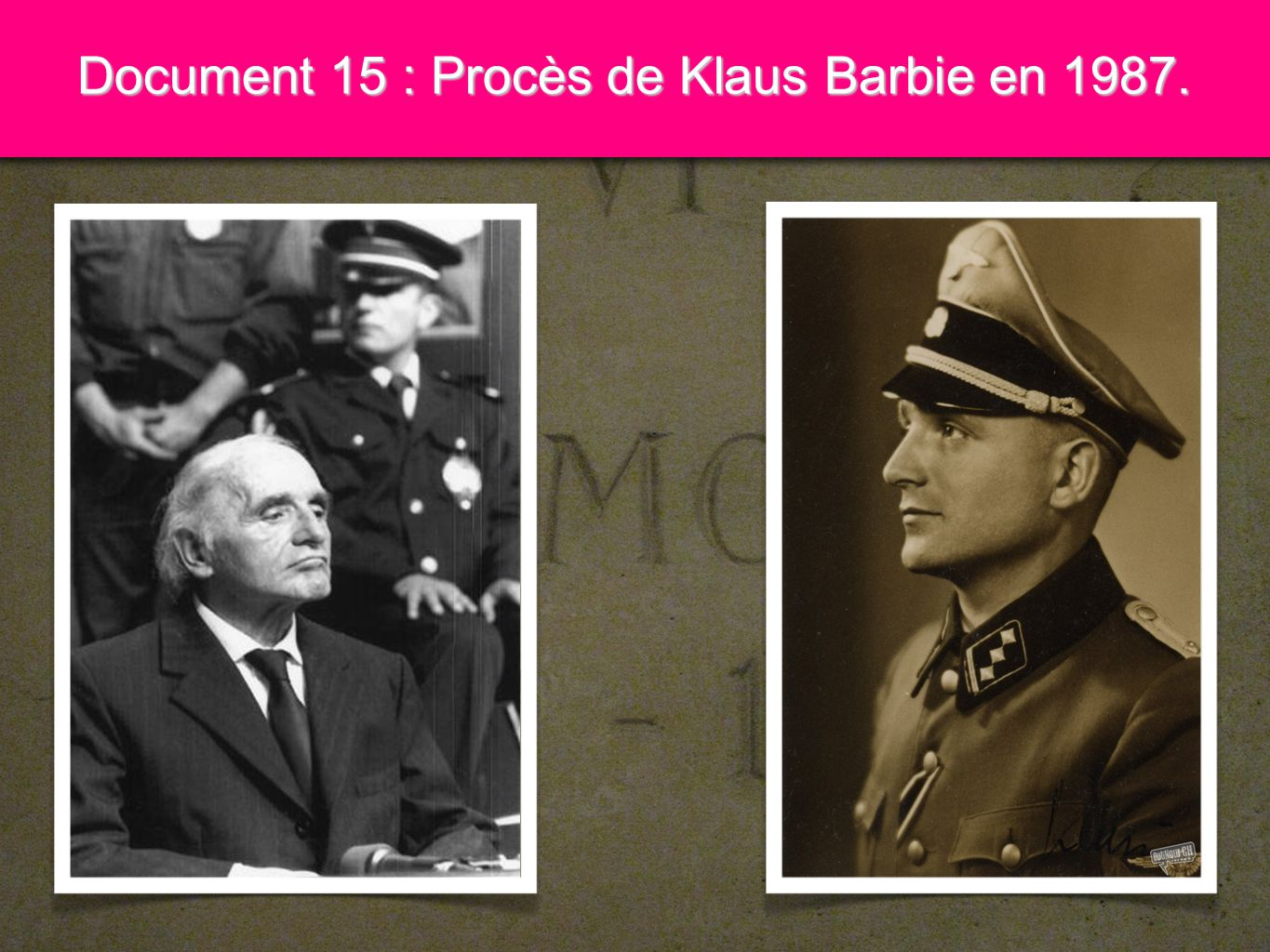 7 Document 15 : Procès de Klaus Barbie en 1987.