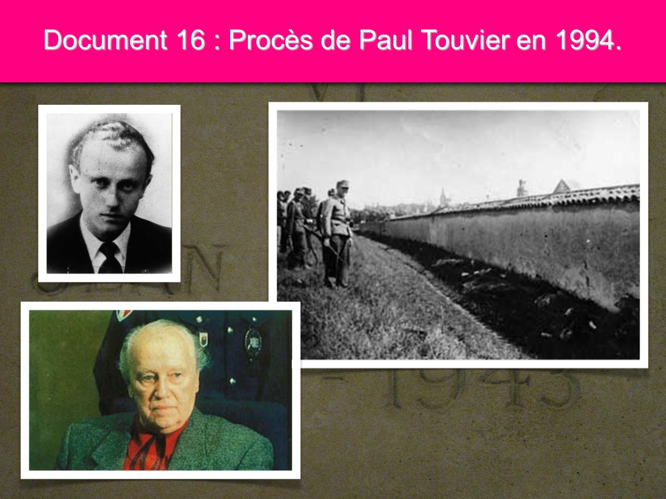 8 Document 16 : Procès de Paul Touvier en 1994.