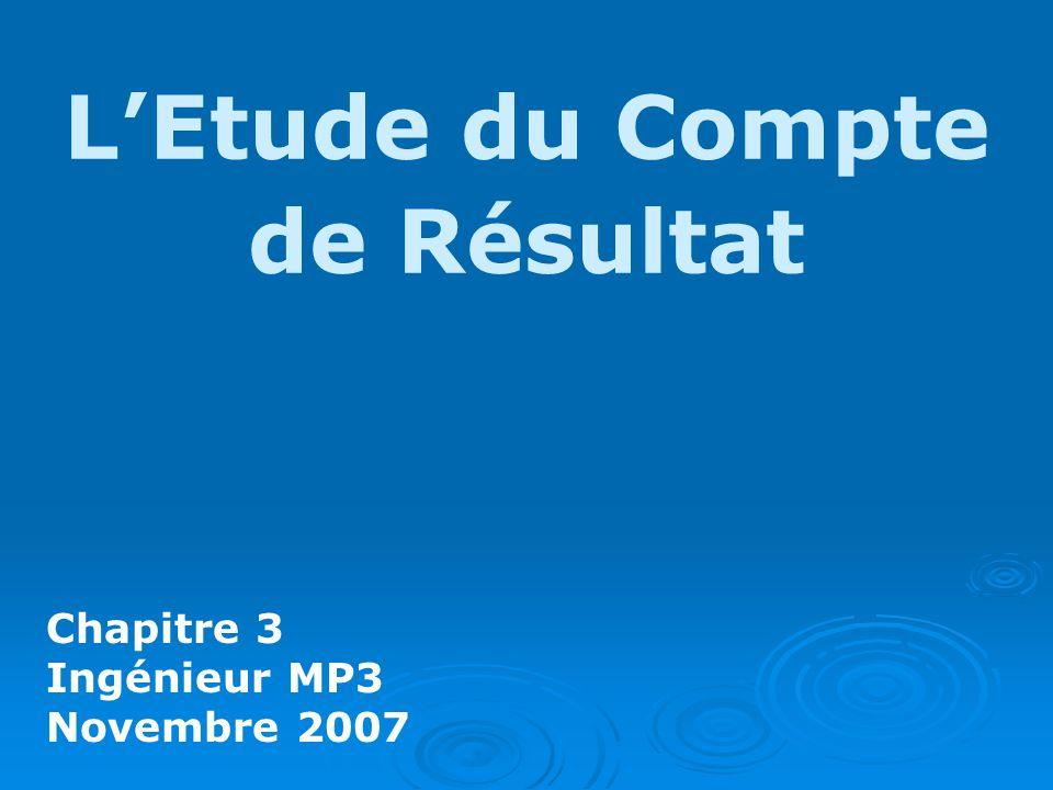 LEtude du Compte de Résultat Chapitre 3 Ingénieur MP3 Novembre 2007