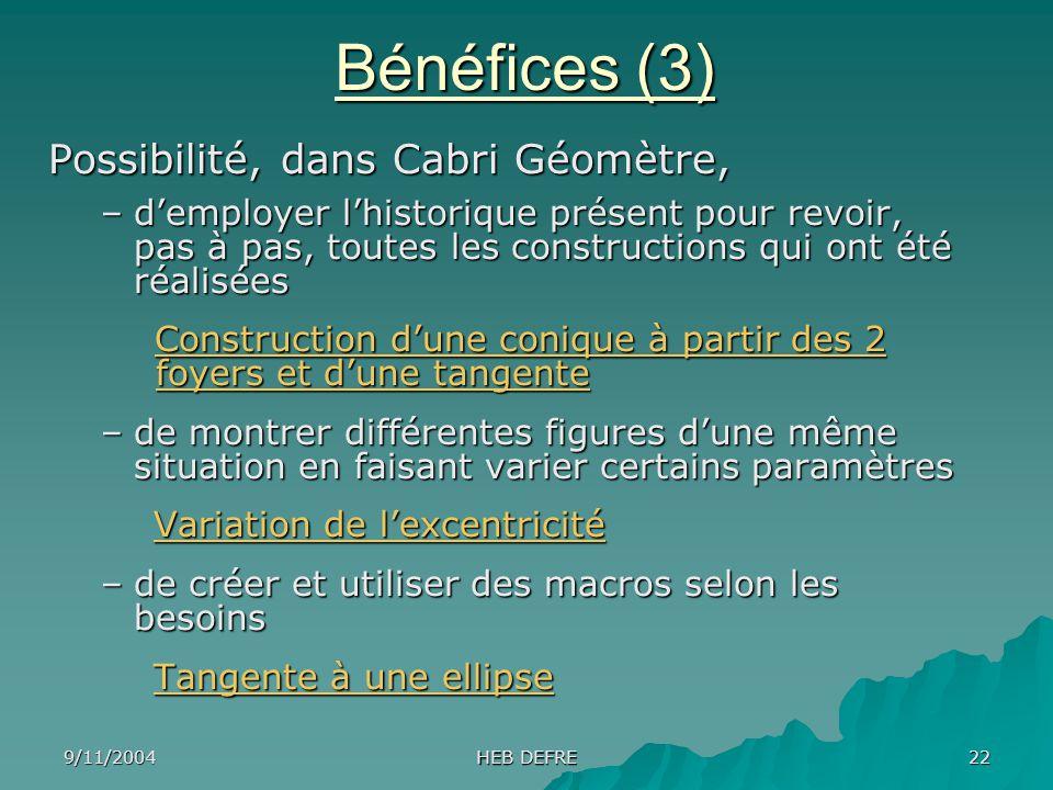 9/11/2004 HEB DEFRE 22 Possibilité, dans Cabri Géomètre, –demployer lhistorique présent pour revoir, pas à pas, toutes les constructions qui ont été r
