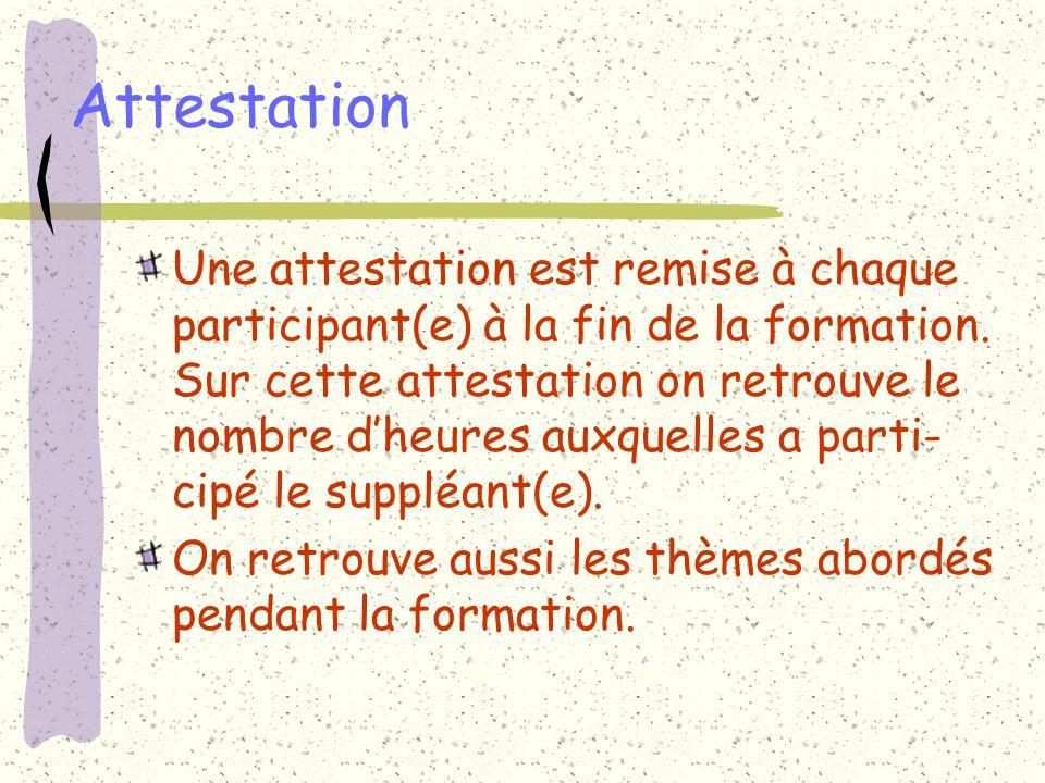 Attestation Une attestation est remise à chaque participant(e) à la fin de la formation.