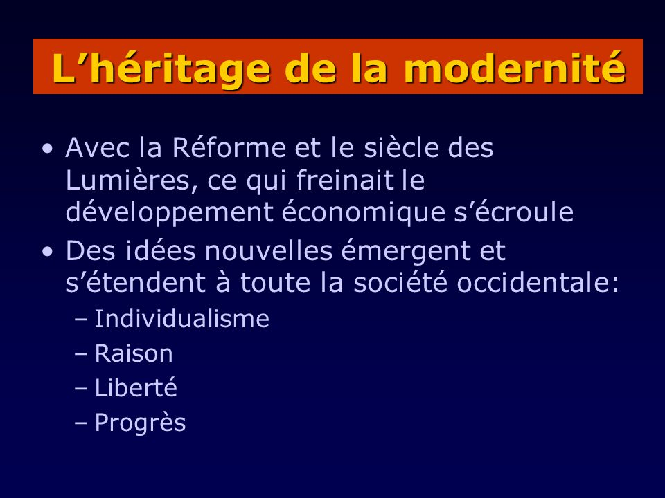 Avec la Réforme et le siècle des Lumières, ce qui freinait le développement économique sécroule Des idées nouvelles émergent et sétendent à toute la s