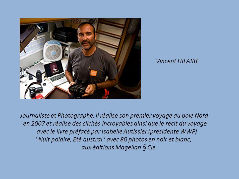 Vincent HILAIRE Journaliste et Photographe.