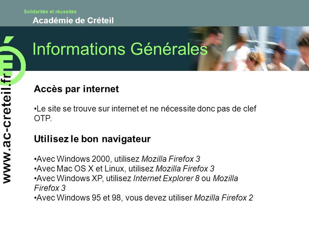 Solidarités et réussites Académie de Créteil Accès par internet Le site se trouve sur internet et ne nécessite donc pas de clef OTP. Utilisez le bon n