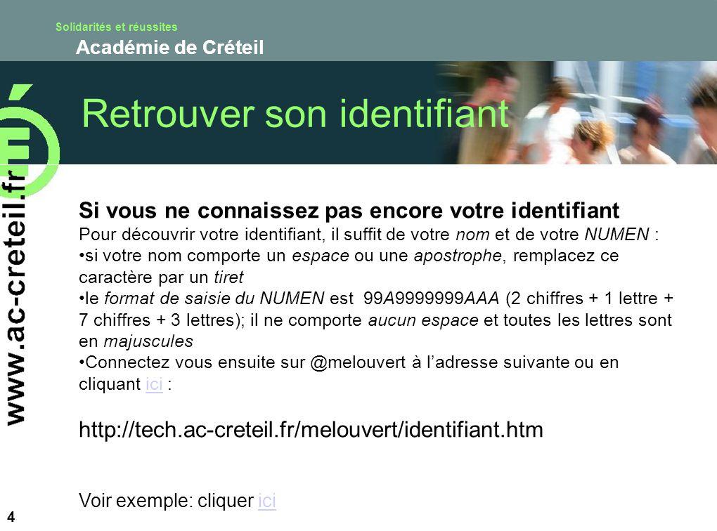 Solidarités et réussites Académie de Créteil 4 Si vous ne connaissez pas encore votre identifiant Pour découvrir votre identifiant, il suffit de votre