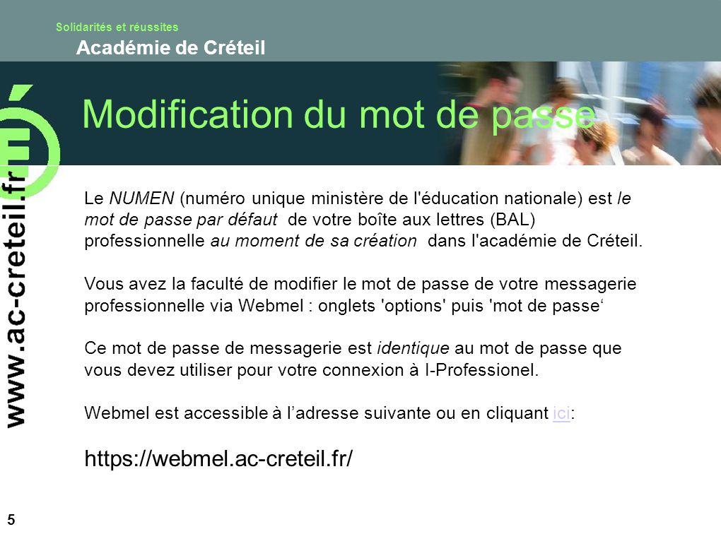 Solidarités et réussites Académie de Créteil 5 Le NUMEN (numéro unique ministère de l'éducation nationale) est le mot de passe par défaut de votre boî