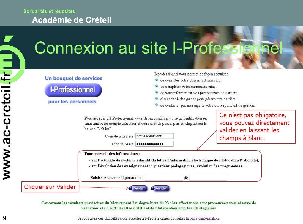 Solidarités et réussites Académie de Créteil 9 Ce nest pas obligatoire, vous pouvez directement valider en laissant les champs à blanc. Cliquer sur Va