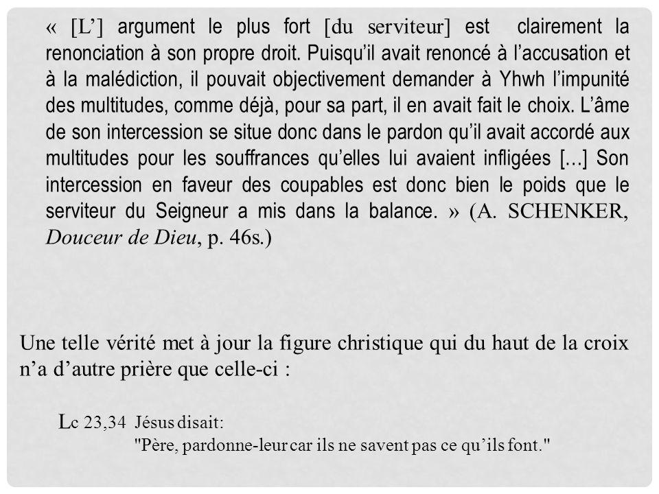 « [L] argument le plus fort [du serviteur] est clairement la renonciation à son propre droit. Puisquil avait renoncé à laccusation et à la malédiction