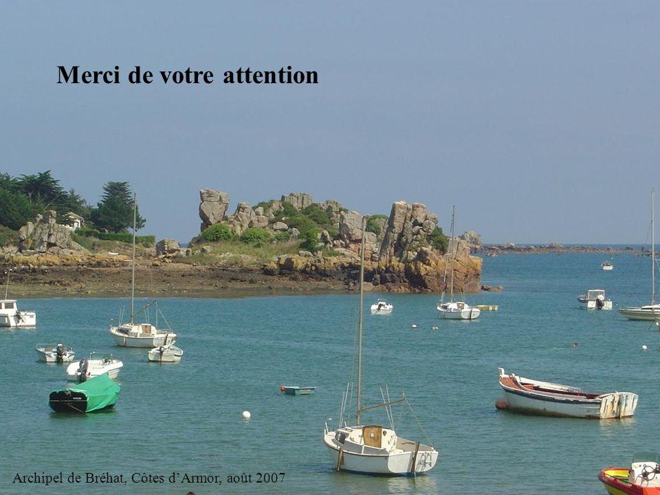 Merci de votre attention Archipel de Bréhat, Côtes dArmor, août 2007