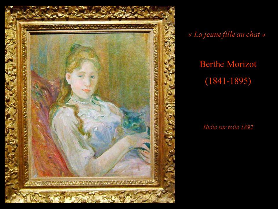 « La jeune fille au chat » Berthe Morizot (1841-1895) Huile sur toile 1892