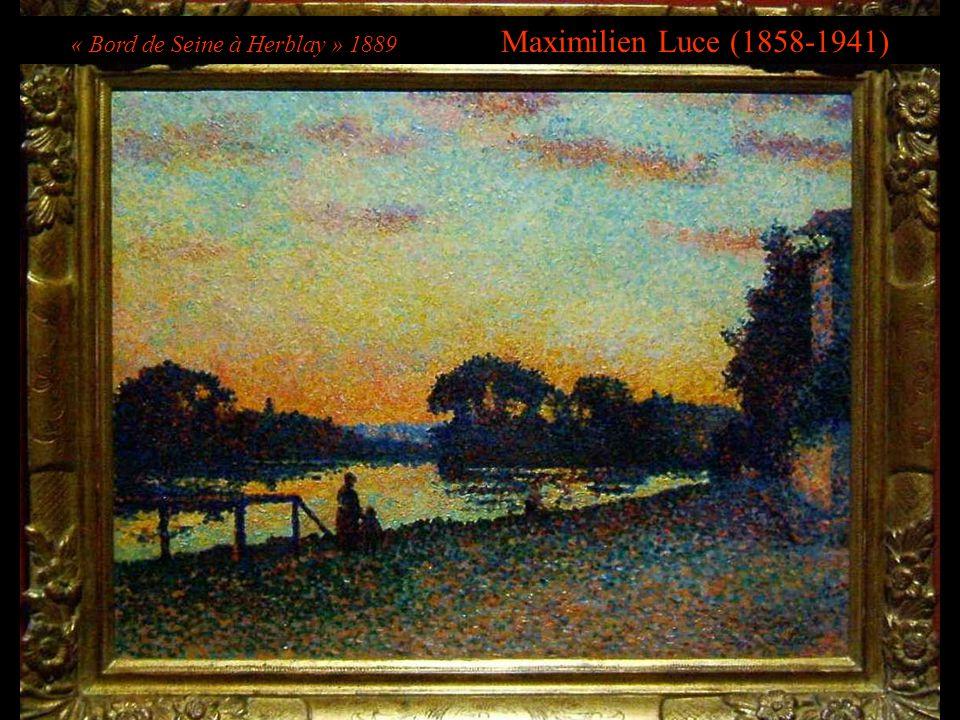 « Bord de Seine à Herblay » 1889 Maximilien Luce (1858-1941)