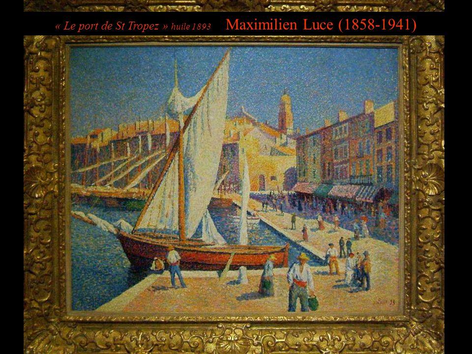 « Le port de St Tropez » huile 1893 Maximilien Luce (1858-1941)