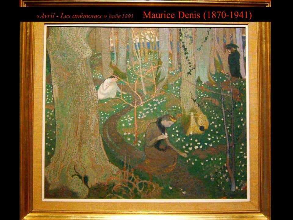 «Avril - Les anémones » huile 1891 Maurice Denis (1870-1941)