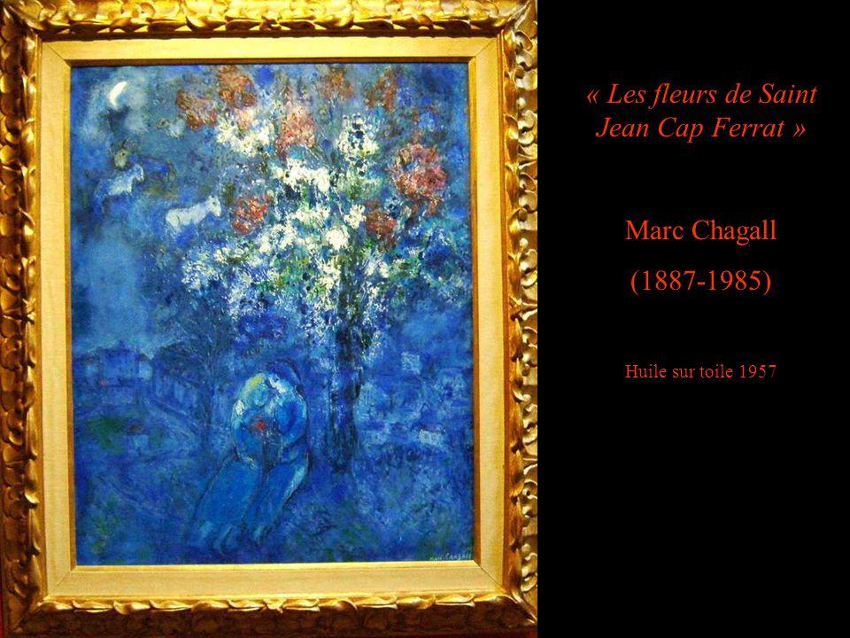 « Les fleurs de Saint Jean Cap Ferrat » Marc Chagall (1887-1985) Huile sur toile 1957