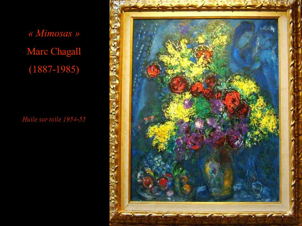 « Mimosas » Marc Chagall (1887-1985) Huile sur toile 1954-55