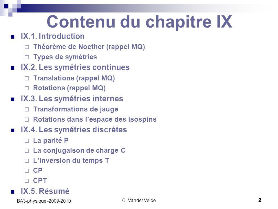 C.Vander Velde2 BA3-physique -2009-2010 Contenu du chapitre IX IX.1.