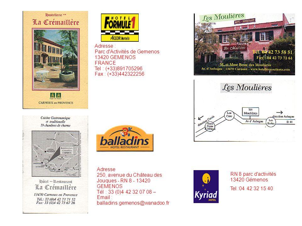 Adresse : Parc d Activités de Gemenos 13420 GEMENOS FRANCE Tel : (+33)891705296 Fax : (+33)442322256 Adresse 250, avenue du Château des Jouques - RN 8 - 13420 GEMENOS Tél : 33 (0)4 42 32 07 08 – Email : balladins.gemenos@wanadoo.fr RN 8 parc d activités 13420 Gémenos Tel.:04 42 32 15 40