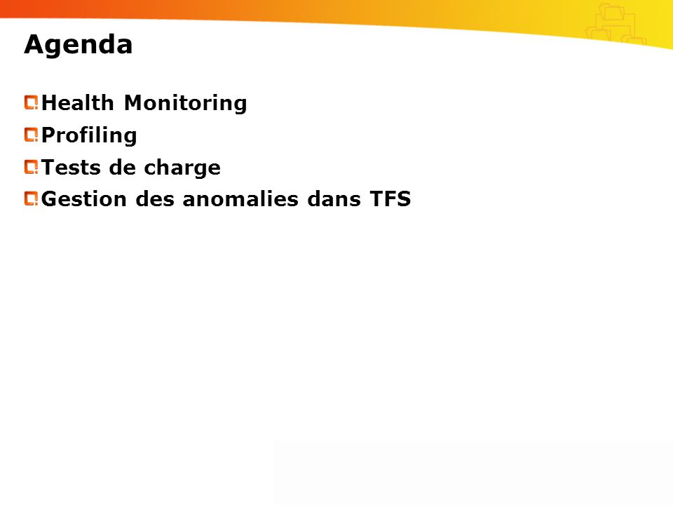Agenda Health Monitoring Profiling Tests de charge Gestion des anomalies dans TFS