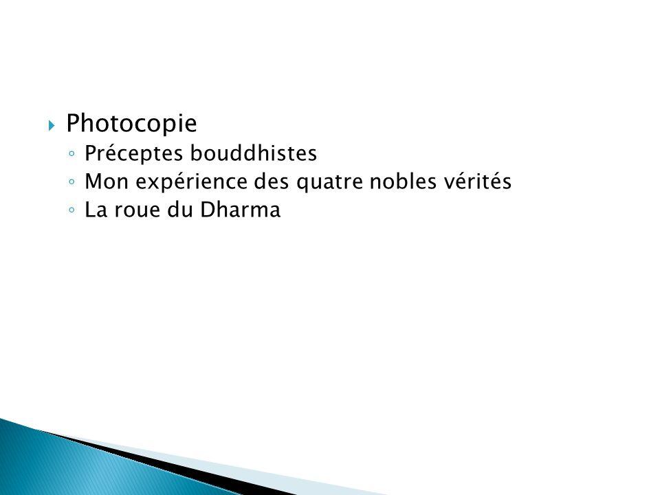 Photocopie Préceptes bouddhistes Mon expérience des quatre nobles vérités La roue du Dharma