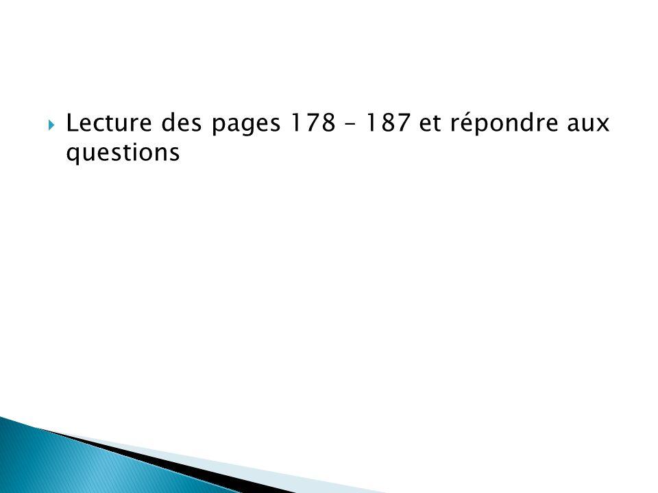 Lecture des pages 178 – 187 et répondre aux questions