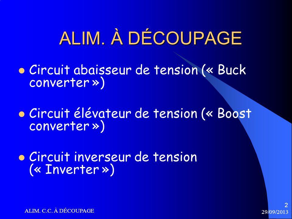 29/09/2013 ALIM. C.C. À DÉCOUPAGE 33 CIRCUIT INVERSEUR Sachant que On obtient la relation