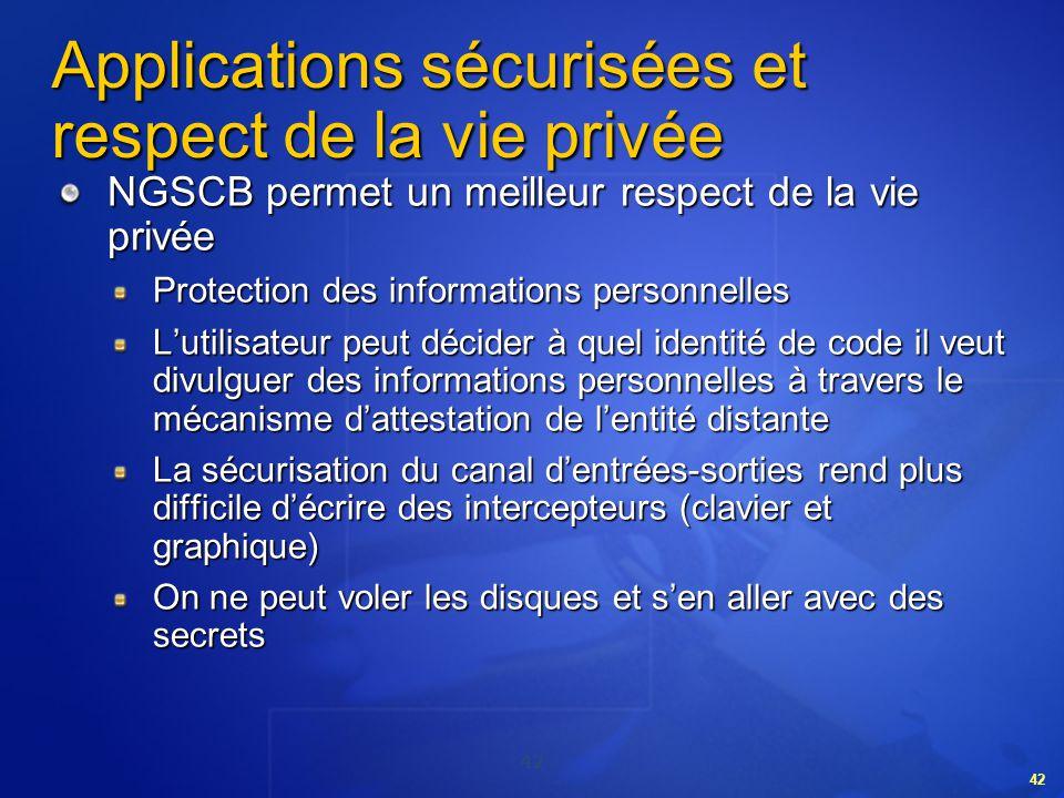 42 Applications sécurisées et respect de la vie privée NGSCB permet un meilleur respect de la vie privée Protection des informations personnelles Luti