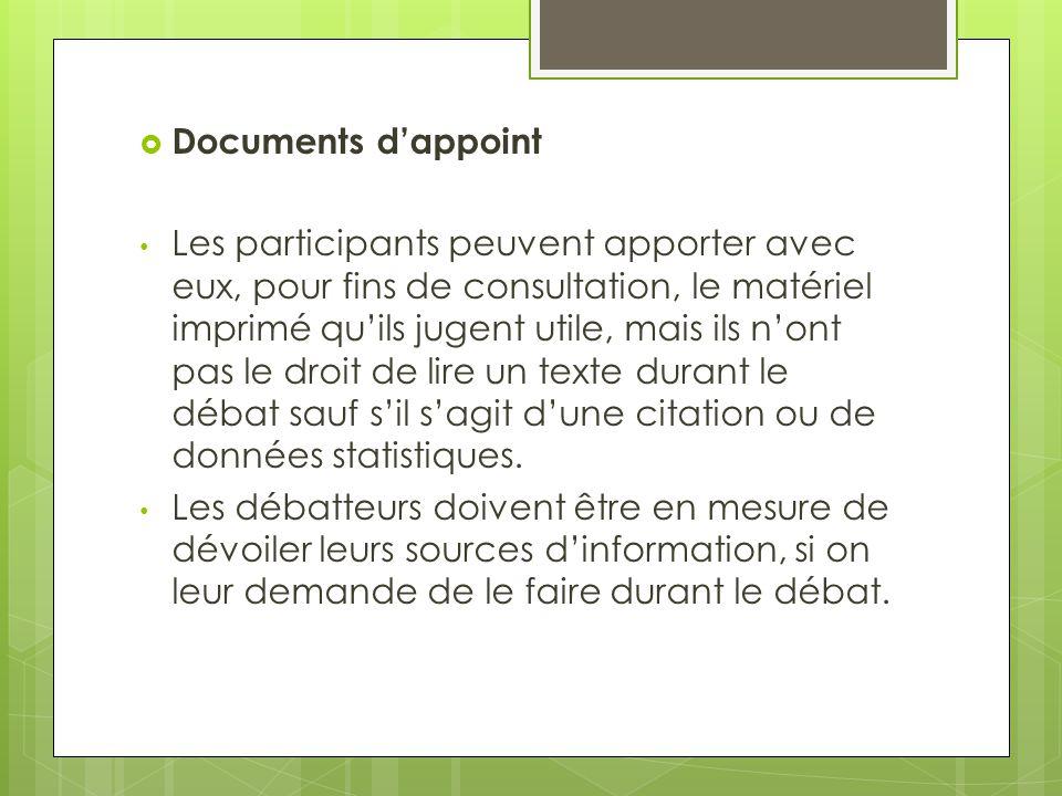 Les documents dappoint utilisés dans les interventions doivent être disponibles après leur divulgation pour les adversaires, si ceux-ci en font la demande.