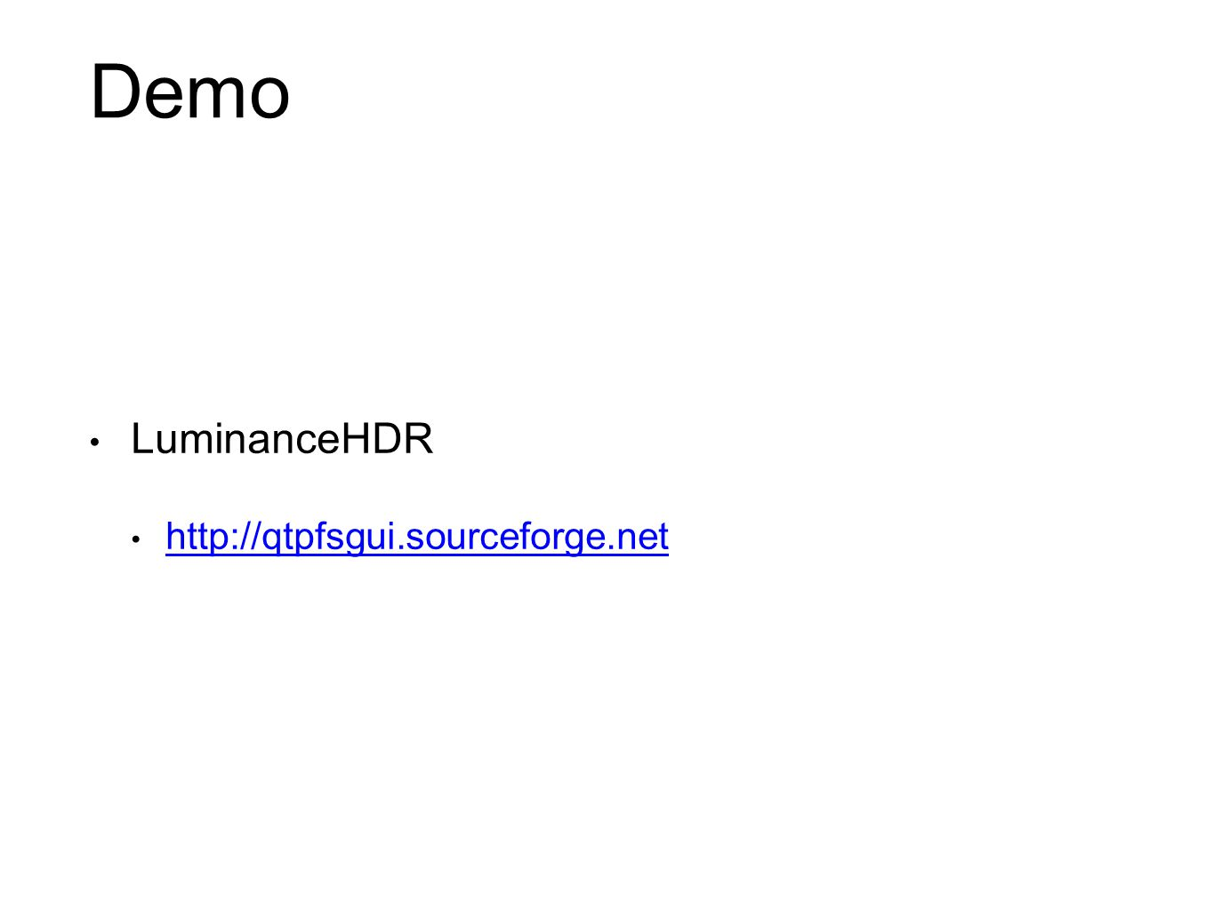 Demo LuminanceHDR http://qtpfsgui.sourceforge.net