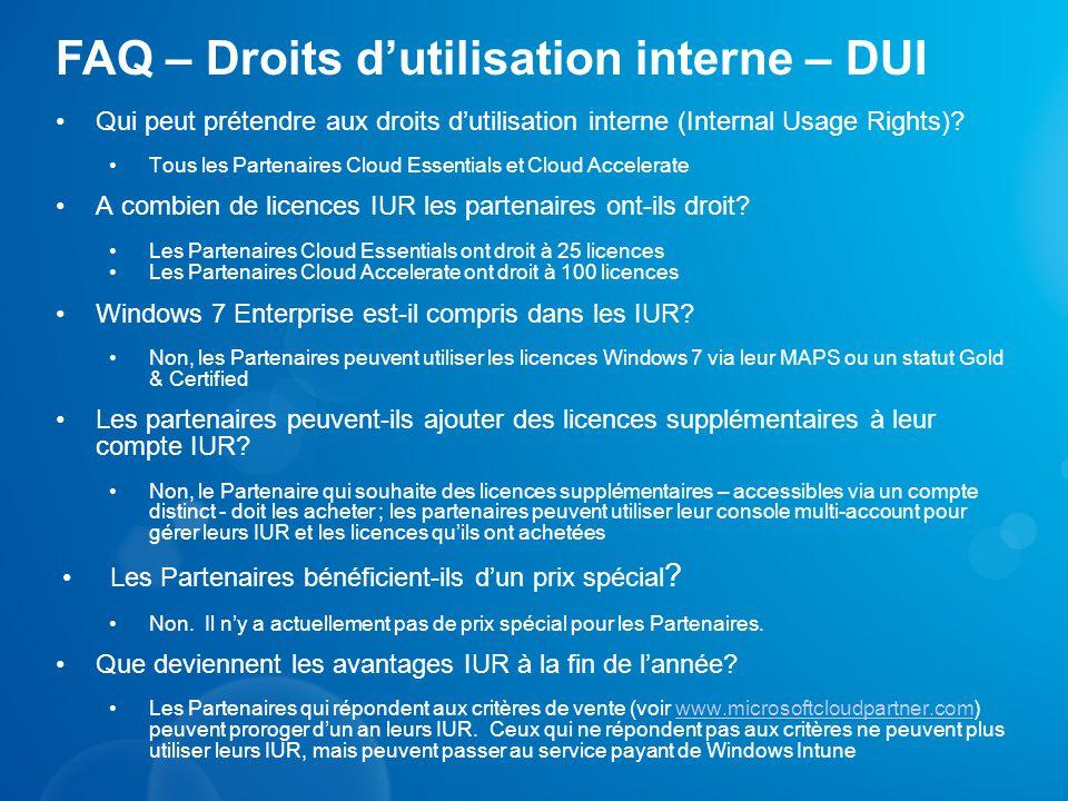 FAQ – Droits dutilisation interne – DUI Qui peut prétendre aux droits dutilisation interne (Internal Usage Rights)? Tous les Partenaires Cloud Essenti