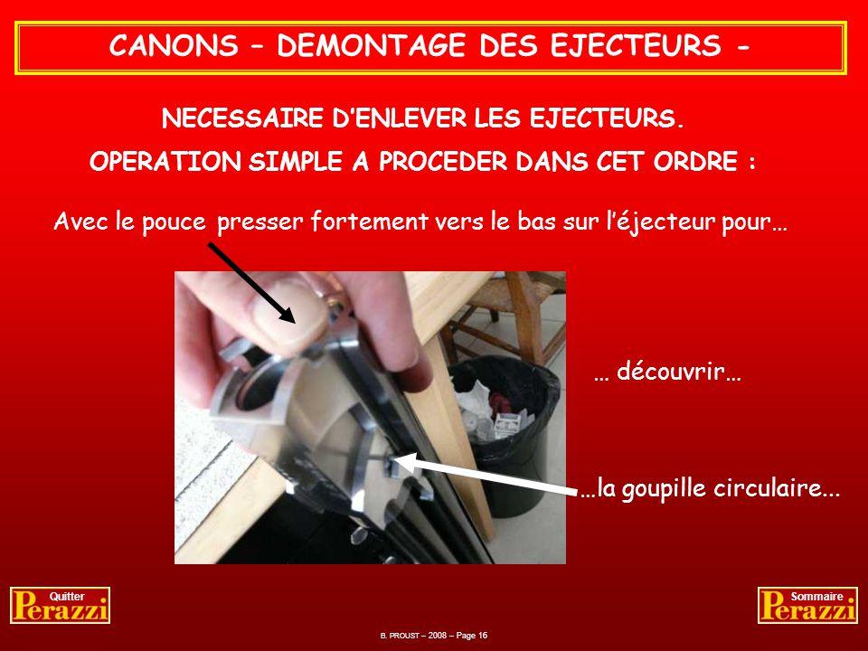 CANONS – NETTOYAGE DES TUBES - PREAMBULE Avant de nettoyer les canons il y a lieu de démonter les éjecteurs pour une raison simple : - Tous les résidu
