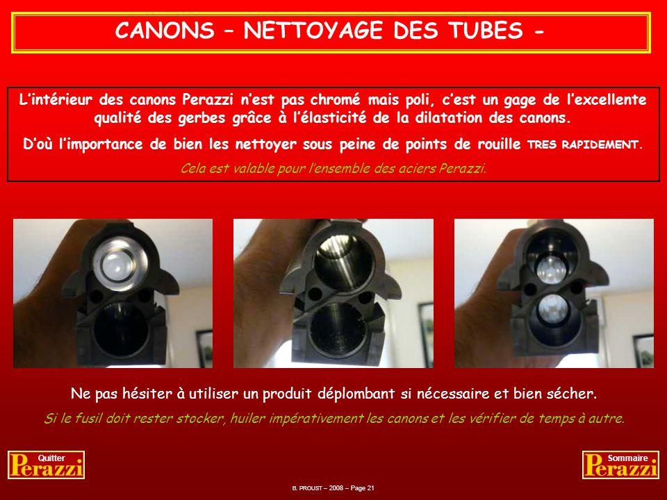 CANONS – NETTOYAGE DES TUBES - Cest seulement à partir du moment où les éjecteurs sont démontés, donc un canon libre de toute mécanique gênante pour l