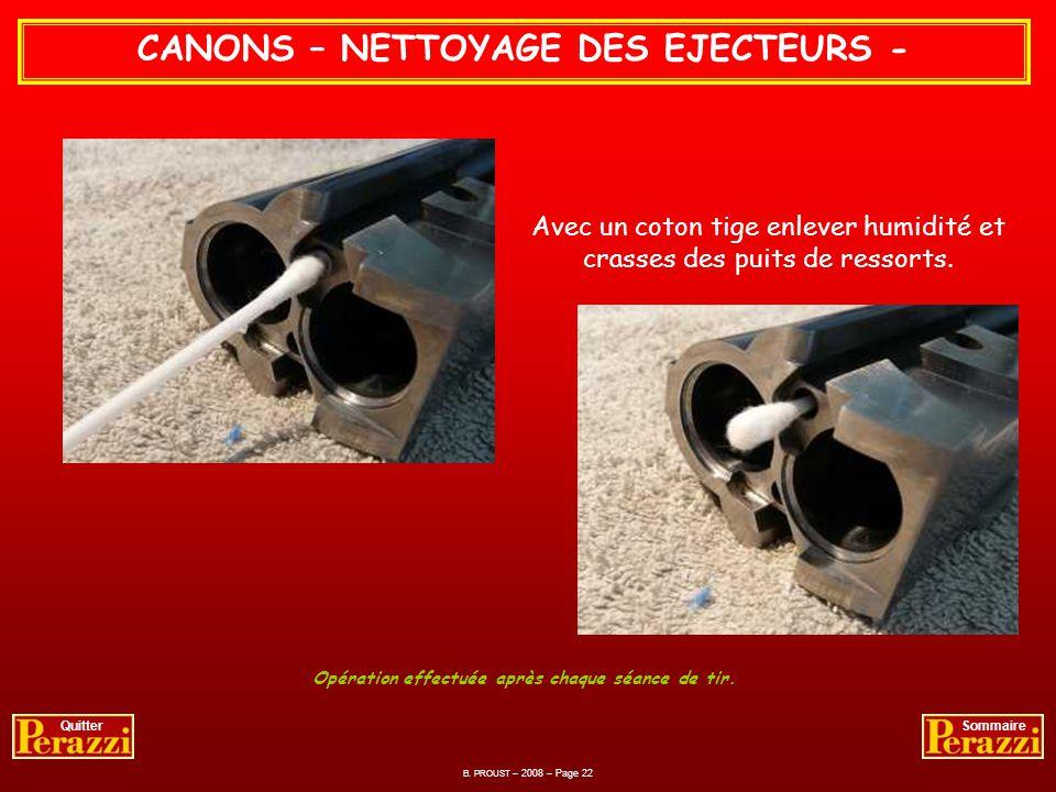 CANONS – NETTOYAGE DES TUBES - Ne pas hésiter à utiliser un produit déplombant si nécessaire et bien sécher. Si le fusil doit rester stocker, huiler i