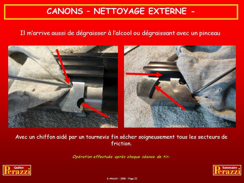 CANONS – NETTOYAGE DES EJECTEURS - Avec un coton tige enlever humidité et crasses des puits de ressorts. B. PROUST – 2008 – Page 22 QuitterSommaire Op