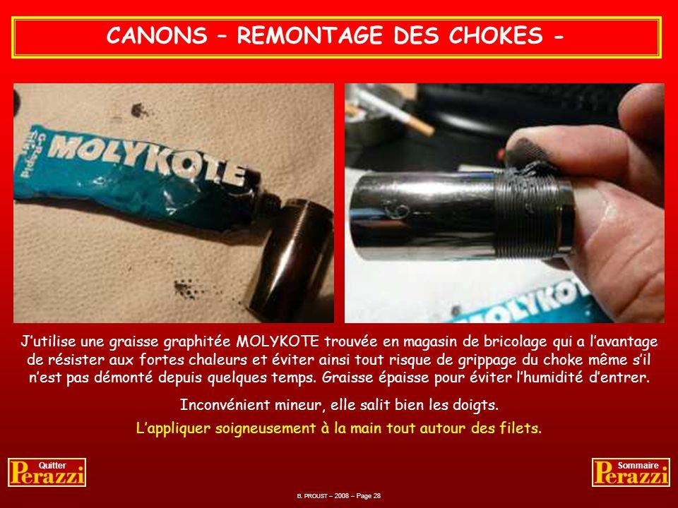 CANONS – NETTOYAGE DES CHOKES - Nettoyage au dissolvant et pinceau des chokes jusquà parfaite élimination des crasses constituées de poudre et dhumidi
