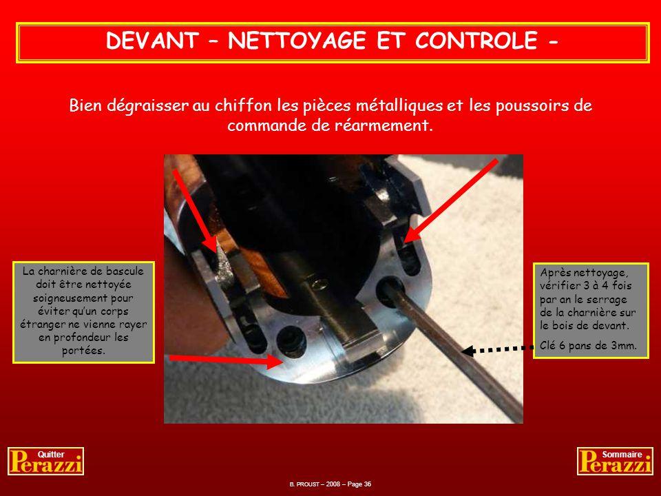CANONS – LUBRIFICATION - Je dépose sans excès un filet dhuile sur toutes les parties sensibles à la corrosion et à la friction avec la bascule. B. PRO