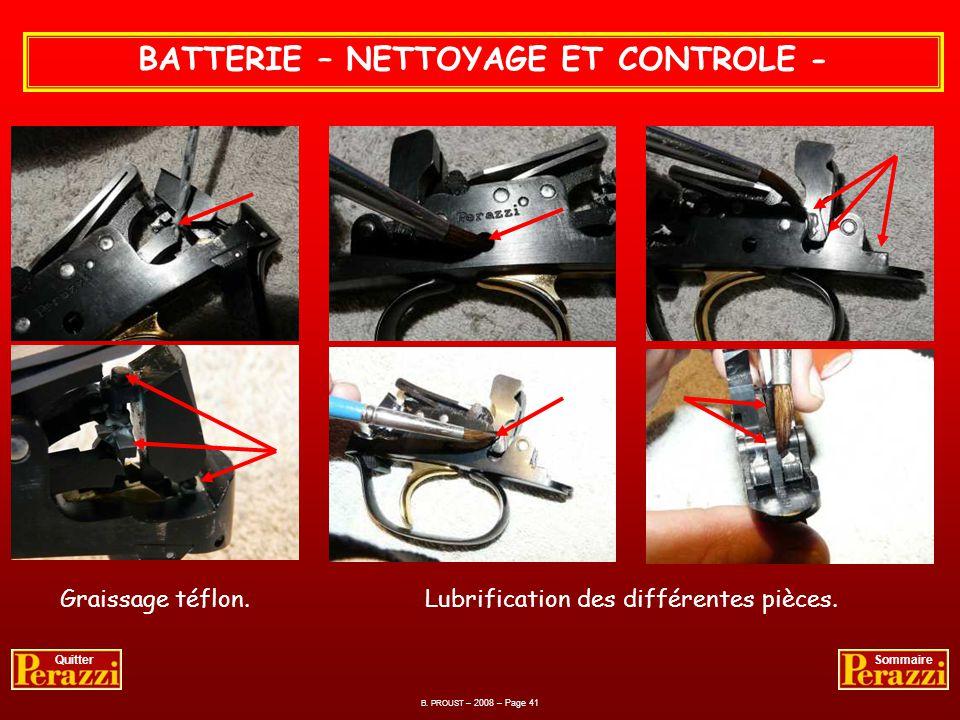 B. PROUST – 2008 – Page 40 QuitterSommaire BATTERIE – NETTOYAGE ET CONTROLE - Au remontage, graisser la paroi en friction avec le ressort. De même que
